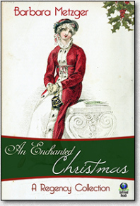 "Barbara Metzger's ""An Enchanted Christmas"""